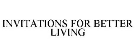 INVITATIONS FOR BETTER LIVING