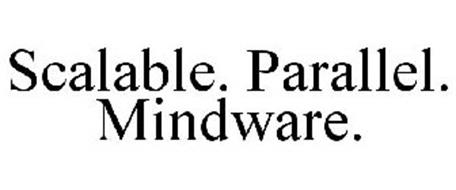 SCALABLE. PARALLEL. MINDWARE.