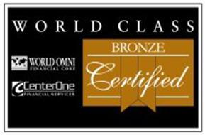 WORLD CLASS WORLD OMNI FINANCIAL CORP. CENTER ONE FINANCIAL SERVICES BRONZE CERTIFIED