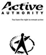 ACTIVE AUTHORITY YOU HAVE THE RIGHT TO REMAIN ACTIVE