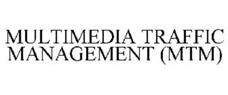 MULTIMEDIA TRAFFIC MANAGEMENT (MTM)