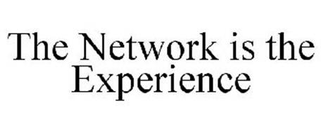 THE NETWORK IS THE EXPERIENCE