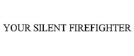 YOUR SILENT FIREFIGHTER