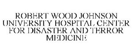 ROBERT WOOD JOHNSON UNIVERSITY HOSPITAL CENTER FOR DISASTER AND TERROR MEDICINE