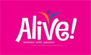ALIVE! WOMEN WITH PASSION