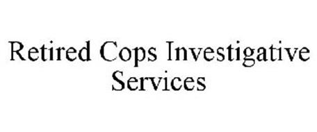 RETIRED COPS INVESTIGATIVE SERVICES