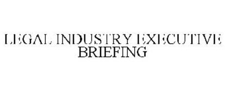 LEGAL INDUSTRY EXECUTIVE BRIEFING