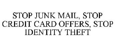 STOP JUNK MAIL, STOP CREDIT CARD OFFERS, STOP IDENTITY THEFT