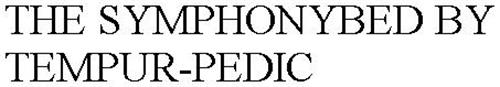 THE SYMPHONYBED BY TEMPUR-PEDIC