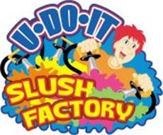 U-DO-IT SLUSH FACTORY