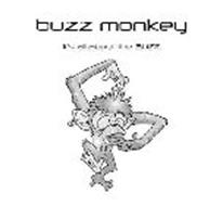 BUZZ MONKEY IT'S ALL ABOUT THE BUZZ