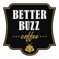 BETTER BUZZ...COFFEE...