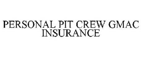 PERSONAL PIT CREW GMAC INSURANCE