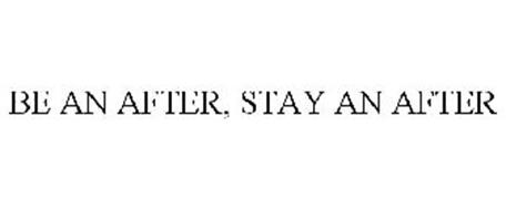 BE AN AFTER, STAY AN AFTER