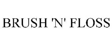 BRUSH 'N' FLOSS
