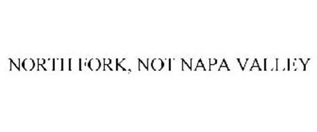 NORTH FORK, NOT NAPA VALLEY