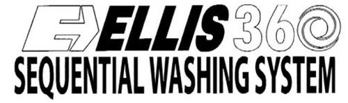 E ELLIS 360 SEQUENTIAL WASHING SYSTEM
