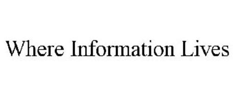 WHERE INFORMATION LIVES