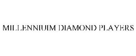 MILLENNIUIM DIAMOND PLAYERS