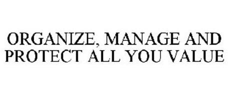 ORGANIZE, MANAGE AND PROTECT ALL YOU VALUE