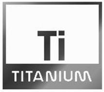 TI TITANIUM