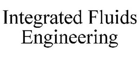 INTEGRATED FLUIDS ENGINEERING