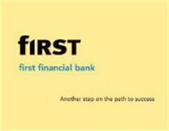 FIRST FIRST FINANCIAL BANK ANOTHER STEP ON THE PATH TO SUCCESS