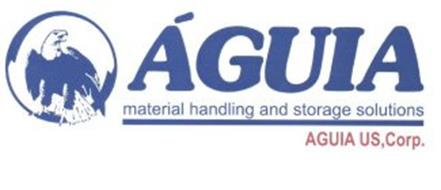 ÁGUIA MATERIAL HANDLING AND STORAGE SOLUTIONS AGUIA US, CORP.