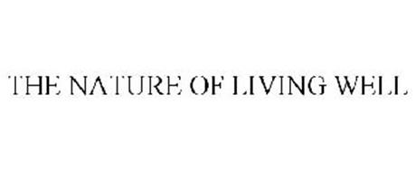 THE NATURE OF LIVING WELL