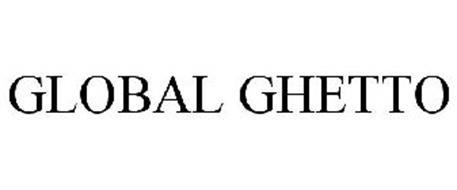 GLOBAL GHETTO