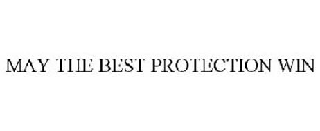 MAY THE BEST PROTECTION WIN
