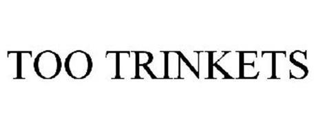 TOO TRINKETS