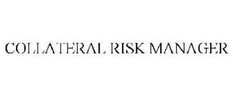 COLLATERAL RISK MANAGER