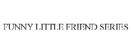 FUNNY LITTLE FRIEND SERIES