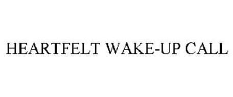HEARTFELT WAKE-UP CALL