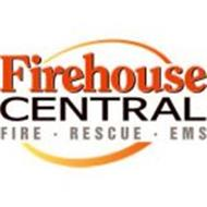 FIREHOUSE CENTRAL FIRE - RESCUE - EMS