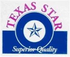 TEXAS STAR SUPERIOR QUALITY