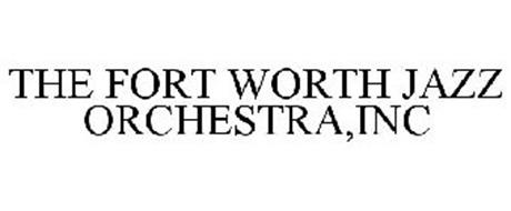 THE FORT WORTH JAZZ ORCHESTRA,INC