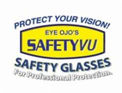 beeec071b7 PROTECT YOUR VISION! EYE OJO S SAFETYVUSAFETY GLASSES FOR ...