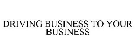 DRIVING BUSINESS TO YOUR BUSINESS