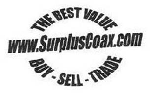 WWW.SURPLUSCOAX.COM THE BEST VALUE BUY-SELL-TRADE
