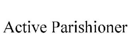 ACTIVE PARISHIONER