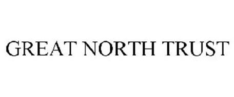 GREAT NORTH TRUST