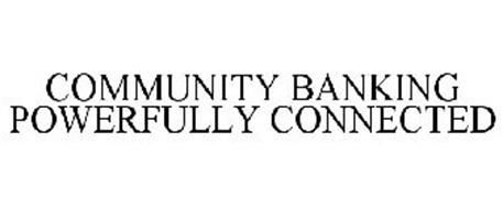 COMMUNITY BANKING POWERFULLY CONNECTED