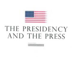 THE PRESIDENCY AND THE PRESS FRANKLIN PIERCE FITZWATER CENTER