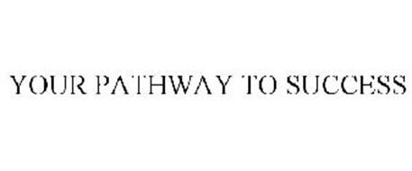 YOUR PATHWAY TO SUCCESS