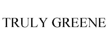 TRULY GREENE