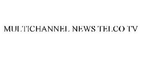 MULTICHANNEL NEWS TELCO TV