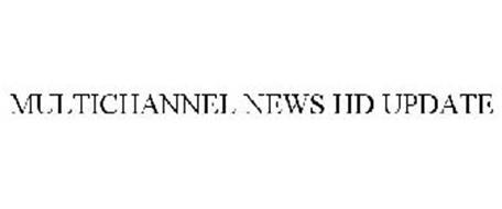 MULTICHANNEL NEWS HD UPDATE