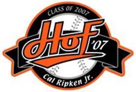 CLASS OF 2007 HOF '07 CAL RIPKEN JR.